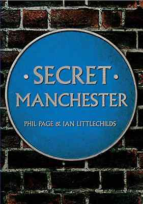 Secret Manchester - Paperback NEW Phil Page (Auth 2014-11-15