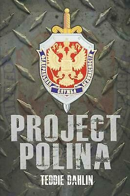Project Polina by Teddie Dahlin (English) Paperback Book Free Shipping!