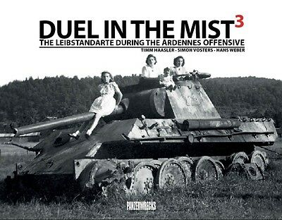 Duel in the Mist 3: The Leibstandarte During the Ardennes Offensi. 9781908032072