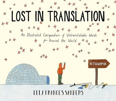 Lost in Translation: An Illustrated Compendium of Untranslatable Words (Hardcov.