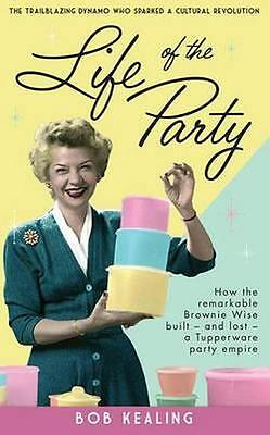 NEW Life of the Party By Bob Kealing Paperback Free Shipping