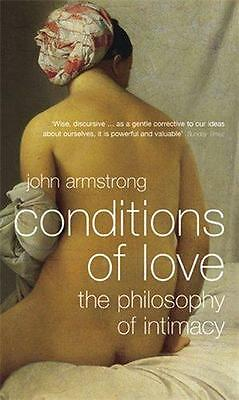 Conditions of Love: The Philosophy of Intimacy, John Armstrong | Paperback Book