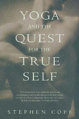 Yoga and the Quest for the True Self by Stephen Cope (English) Paperback Book Fr