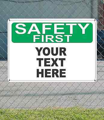 """SAFETY FIRST Custom Wording Your Text Copy Here - OSHA SIGN 10"""" x 14"""""""