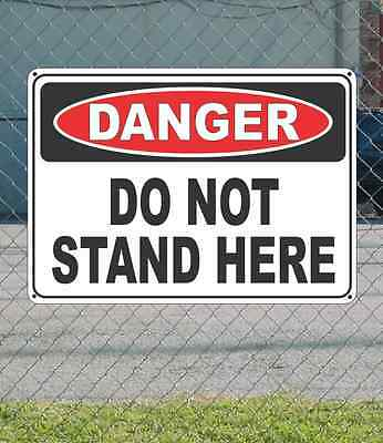 """DANGER Do Not Stand Here - OSHA Safety SIGN 10"""" x 14"""""""