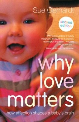 Why Love Matters: How affection shapes a baby's brain (Paperback). 9780415870535