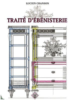 Traite d'ebenisterie, French Woodworking book L.Chanson