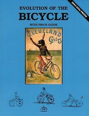 EVOLUTION of the BICYCLE Vol 1 with Price Guide 2003-2004