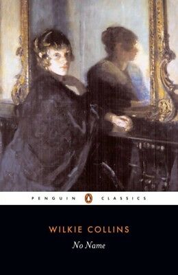 No Name (Penguin Classics) (Paperback), Collins, Wilkie, 97801404...