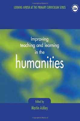 Improving Teaching and Learning in the Humanities - Paperback NEW Martin Ashley