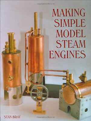 Making Simple Model Steam Engines - Hardcover NEW Bray, Stan 2005-12-21