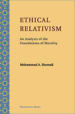 Ethical Relativism: An Analysis of the Foundations of M - Paperback NEW Shomali,