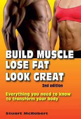 Build Muscle, Lose Fat, Look Great, 2nd Edition - Paperback NEW Stuart McRobert