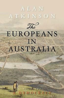NEW The Europeans in Australia By Alan Atkinson Paperback Free Shipping