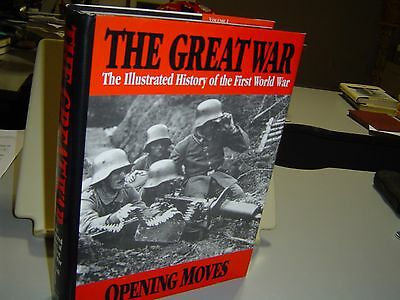 THE GREAT WAR Illustrated History of the First World War Vol 1 OPENING MOVES HB