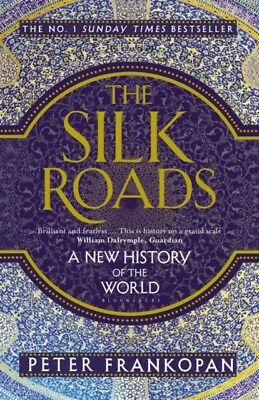 The Silk Roads: A New History of the World (Paperback), 9781408839997