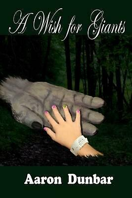 A Wish for Giants by Aaron Dunbar (English) Paperback Book Free Shipping!