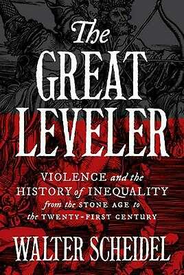 Great Leveler: Violence and the History of Inequality from the Stone Age to the