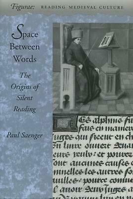Space Between Words: The Origins of Silent Reading by Paul Saenger (English) Pap