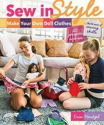 """Sew in Style: Make Your Own Doll Clothes: 22 Projects for 18"""" Dolls - Build Your"""