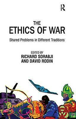 The Ethics Of War: Shared Problems In Different Traditions by David Rodin (Engli