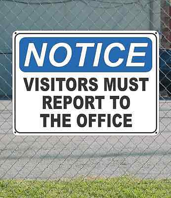 """NOTICE Visitors Must Report to the Office - OSHA Safety SIGN 10"""" x 14"""""""