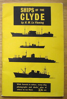 Ships Of The Clyde by H.M. Le Fleming. Inc. Docks' plan, funnel colours, photos