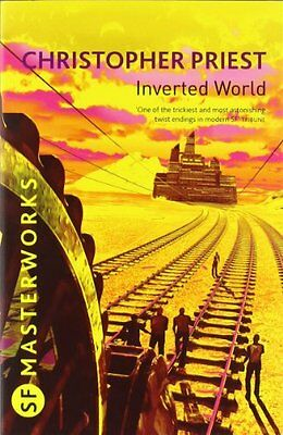 Inverted World  (S.F. MASTERWORKS)  by Christopher Priest  (Paperback 2010)