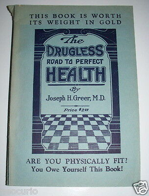 tHE DRUGLESS ROAD TO PERFECT HEALTH 1931 ANTIQUE MEDICAL PB BOOK GREER M.D. ILLU