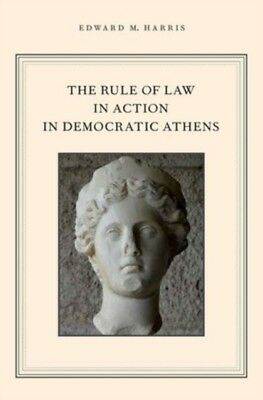 RULE OF LAW IN ACTION IN DEMOCRATIC ATHE, Harris, Edward M., 9780...