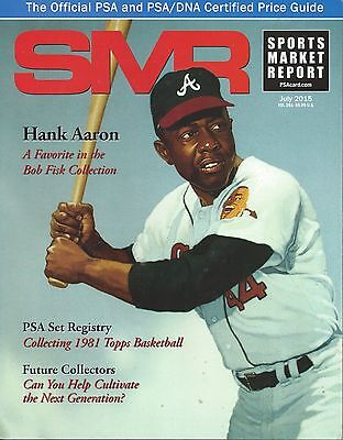 Sports Market Report SMR July 2015 HENRY Hank AARON PSA Magazine Price Guide