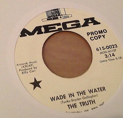 """THE TRUTH - WADE IN THE WATER - US MEGA WDJ 7"""" Psych dancer version"""