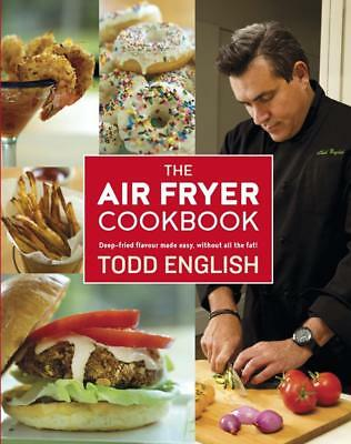 NEW The Air Fryer Cookbook By Todd English Paperback Free Shipping