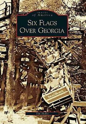 Six Flags Over Georgia by Tim Hollis (English) Paperback Book Free Shipping!
