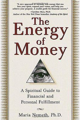 The Energy of Money: A Spiritual Guide to Financial and Personal Fulfillment,PB