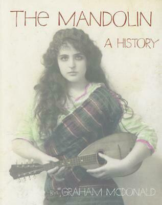 The Mandolin: A History by Graham McDonald Paperback Book (English)