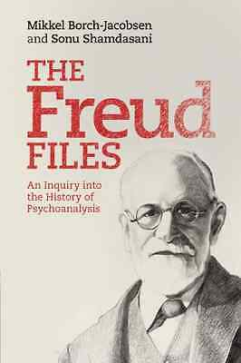 The Freud Files: An Inquiry into the History of Psychoa - Paperback NEW Mikkel B