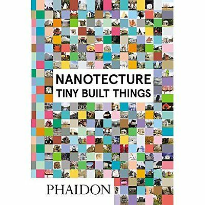 Nanotecture: Tiny Built Things - Hardcover NEW Roke, Rebecca 2016-03-28