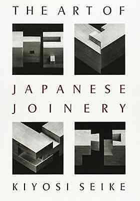 The Art of Japanese Joinery - Paperback NEW Seike, Kiyoshi 1978-01-01