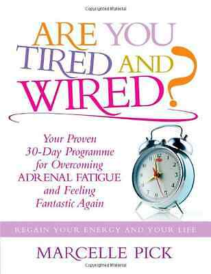 Are You Tired and Wired?: Your Proven 30-day Program fo - Paperback NEW Marcelle