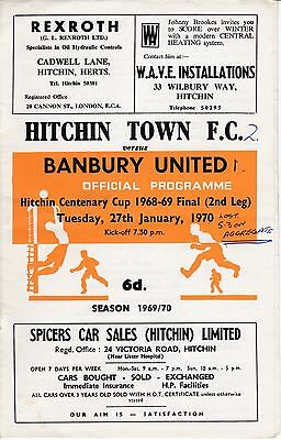 HITCHIN TOWN  v  BANBURY UNITED ( Hitchin Cent Cup Final ) 1968/9.