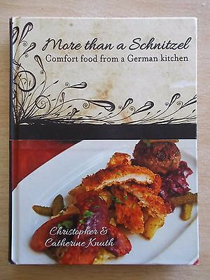 More Than A Schnitzel~Comfort Food from a German Kitchen~C & C Knuth~2012~H/B