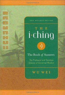 I Ching - The Book of Answers,PB,Wu Wei - NEW