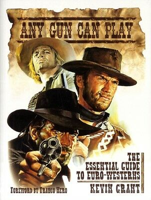 Any Gun Can Play: The Essential Guide to Euro-westerns (Paperback. 9781903254615