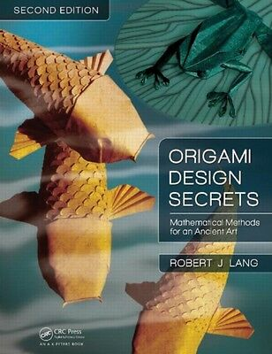 Origami Design Secrets: Mathematical Methods for an Ancient Art, Second Edition.