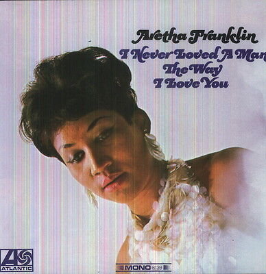 Aretha Franklin I Never Loved A Man The Way Love You New Vinyl