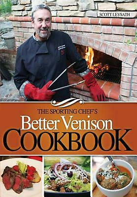 Sporting Chef's Better Venison Cookbook by Scott Leysath Paperback Book (English
