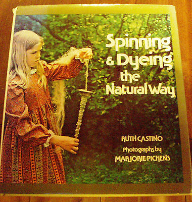 Spinning & Dyeing The Natural Way Book Drop Spindle Whorls Wheels Plant Dyes