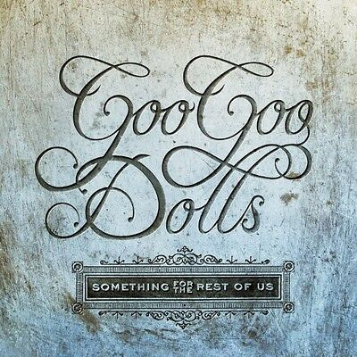 Goo Goo Dolls - Something for the Rest of Us [New CD]