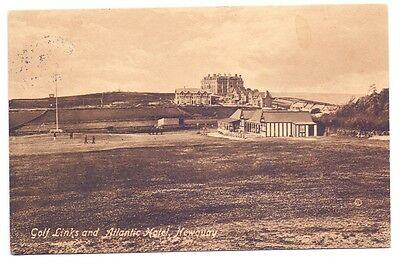 Golf Links and Atlantic Hotel,Newquay,publisher Valentine     (G)